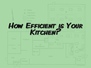 How Efficient is Your Kitchen?