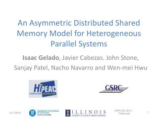 An Asymmetric Distributed Shared Memory Model for Heterogeneous Parallel Systems