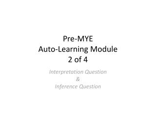 Pre-MYE  Auto-Learning Module  2 of 4