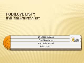 Podílové listy téma: finanční produkty
