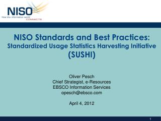 NISO  Standards and Best  Practices: Standardized Usage Statistics Harvesting Initiative (SUSHI)