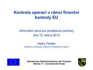 Kontrola operací v rámci finanční kontroly EU   Informační akce pro projektové partnery