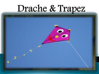 Drache & Trapez