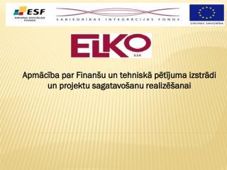 Apmācība par Finanšu un tehniskā pētījuma izstrādi un projektu sagatavošanu realizēšanai
