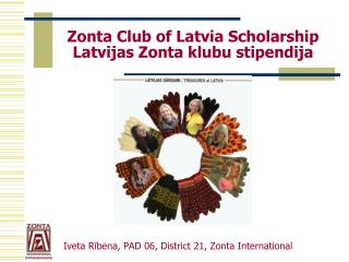 Zonta Club of Latvia Scholarship Latvijas Zonta klubu stipendija