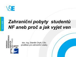 Zahraniční pobyty  studentů  NF aneb proč a jak vyjet ven