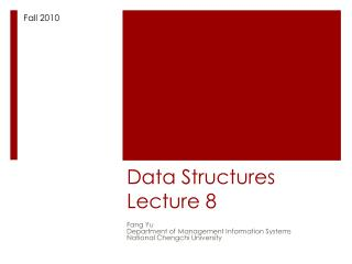 Data Structures Lecture 8