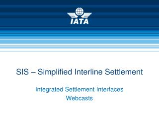SIS   Simplified Interline Settlement