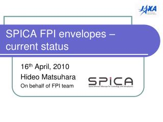 SPICA FPI envelopes – current status