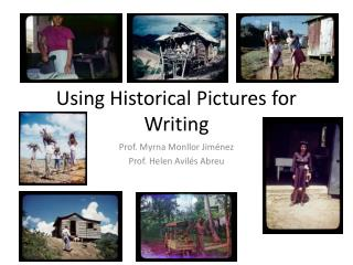 Using Historical Pictures for Writing