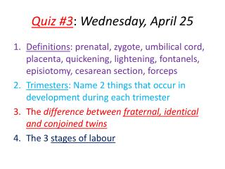 Quiz #3 :  Wednesday, April 25