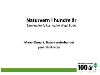 Naturvern i hundre år Samling for fylkes- og lokallag i Bodø