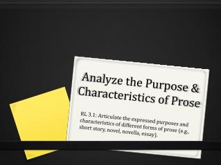 Analyze the Purpose & Characteristics of Prose