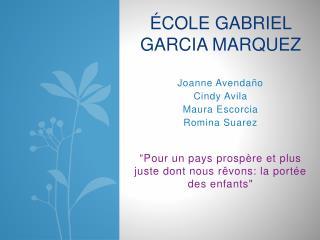 école  Gabriel GARCIA MARQUEZ
