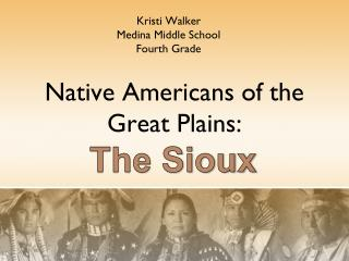 Native Americans of the  Great Plains: