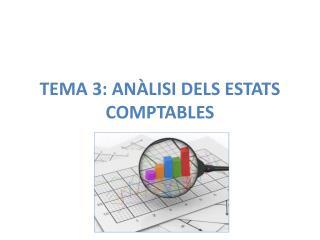 TEMA 3: ANÀLISI DELS ESTATS COMPTABLES