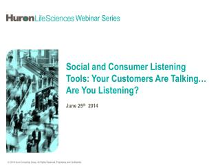 Social and Consumer Listening Tools: Your Customers Are Talking… Are You Listening?