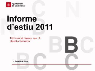 Informe d'estiu 2011