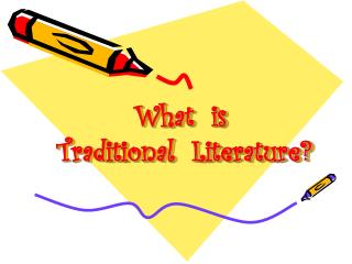 What  is   Traditional  Literature?