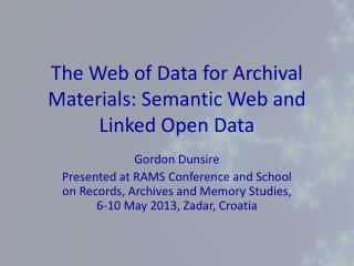 The Web of Data for Archival Materials: Semantic Web and Linked Open Data