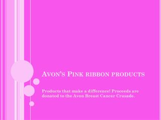Avon's Pink ribbon products