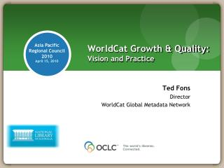 WorldCat Growth & Quality:  Vision and Practice