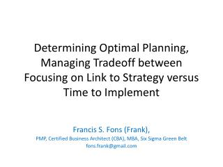 Francis S.  Fons  (Frank),  PMP, Certified Business Architect (CBA), MBA, Six Sigma Green Belt