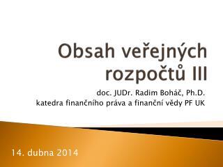 Obsah veřejných rozpočtů III