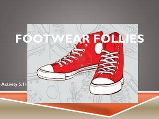 Footwear Follies