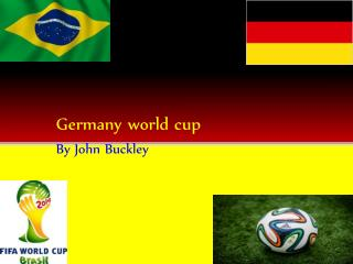 Germany world cup By John Buckley