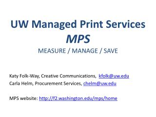 UW Managed Print Services  MPS MEASURE / MANAGE / SAVE