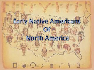 Early Native Americans  Of  North America