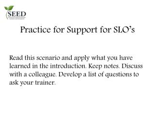 Practice for Support for SLO's