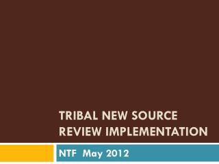 Tribal New Source Review Implementation