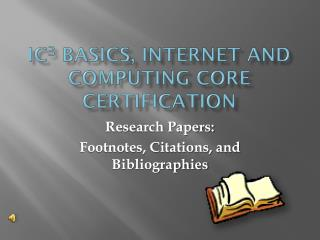 IC 3  BASICS, Internet and Computing Core Certification