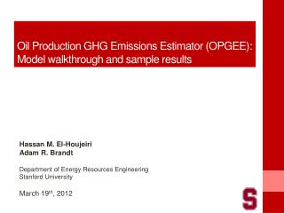 Oil Production GHG Emissions Estimator (OPGEE):  Model walkthrough and sample results