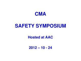 CMA SAFETY SYMPOSIUM