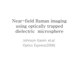 Near-field Raman imaging  using optically trapped  dielectric  microsphere