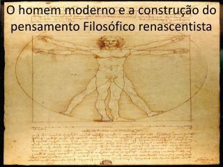 O homem moderno e a construção do pensamento Filosófico renascentista