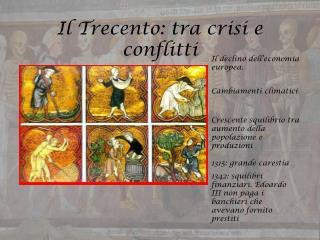Il Trecento: tra crisi e conflitti
