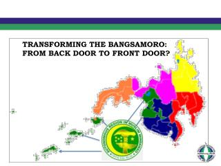 TRANSFORMING  THE BANGSAMORO:  FROM BACK  DOOR TO FRONT DOOR ?