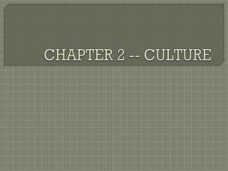 CHAPTER 2 -- CULTURE