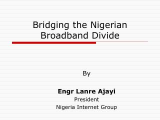 Bridging the Nigerian Broadband Divide