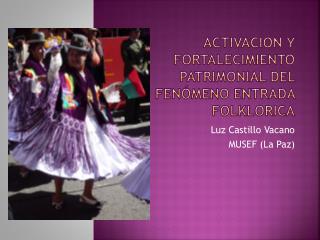 Activación y fortalecimiento patrimonial del fenómeno entrada  folklorica