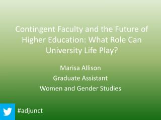 Contingent Faculty and the Future of Higher Education: What Role Can University Life Play?