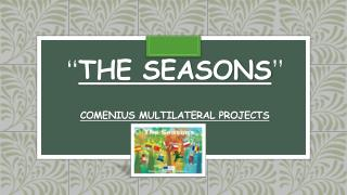 � The seasons � Comenius multilateral projects