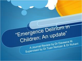 """""""Emergence Delirium in Children: An update"""""""