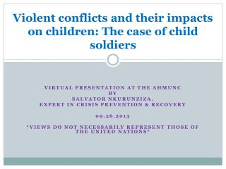 Violent conflicts and their impacts on children: The case of child soldiers