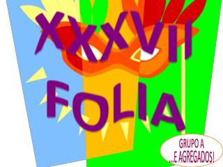 XXXVII FOLIA