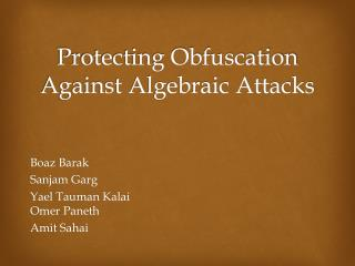 Protecting Obfuscation Against Algebraic Attacks
